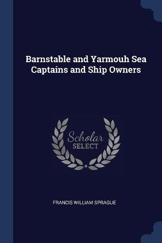 Download Barnstable and Yarmouh Sea Captains and Ship Owners PDF