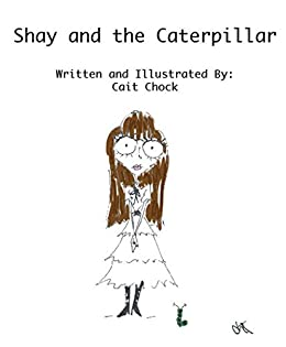 Shay and the Caterpillar by [Chock, Cait]