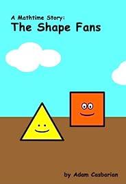 The Shape Fans (Mathtime Stories Book 1)