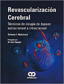 Revascularizacion Cerebral: Tecnicas De Cirugia De Bypass Extracraneal a Intracraneal. El Precio Es En Dolares: S. ABDULRAUF: Amazon.com: Books