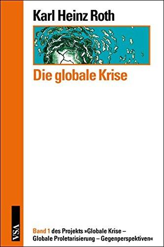 die-globale-krise-band-1-des-projekts-globale-krise-globale-proletarisierung-gegenperspektiven