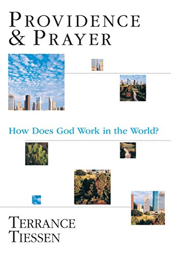 Providence & Prayer : How Does God Work in the World?