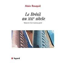 Le Brésil au XXIe siècle : Naissance d'un grand nouveau (Documents) (French Edition)