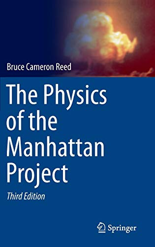 The Physics of the Manhattan Project (The Manhattan Project And The Atomic Bomb)