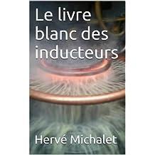 Le livre blanc des inducteurs (French Edition)