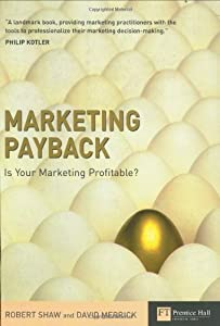 Marketing Payback: Is Your Marketing Profitable? (Financial Times Series)