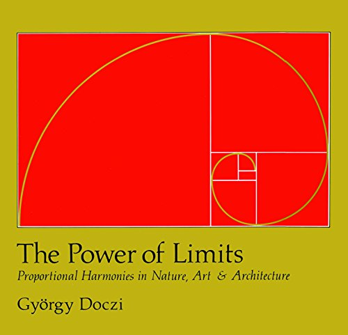 (The Power of Limits: Proportional Harmonies in Nature, Art, and Architecture)