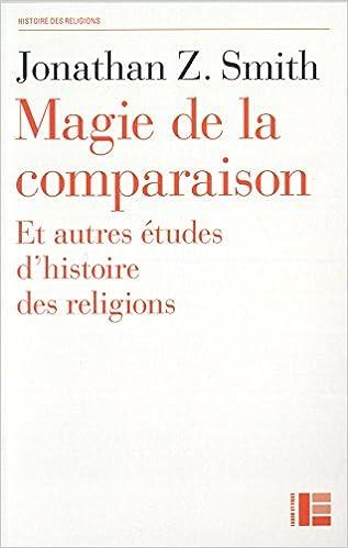 Magie de la comparaison : et autres études d'histoire des religions pdf