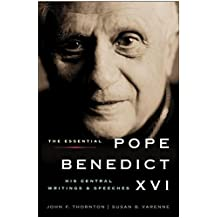 The Essential Pope Benedict XVI: His Central Writings and Speeches