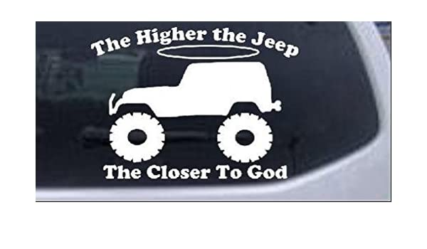 Amazoncom Higher The Jeep Closer To God Off Road Car Or Truck