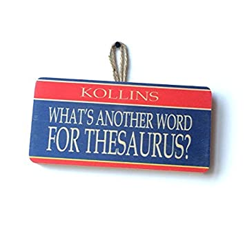 Amazon Com Dominicavwesk What S Another Word For Thesaurus Sign