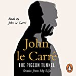 The Pigeon Tunnel: Stories from My Life | John le Carré