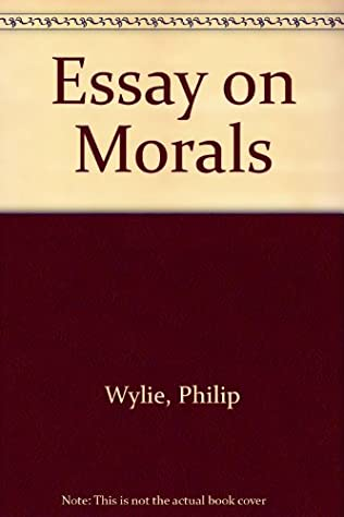 an essay on morals by philip wylie an essay on morals