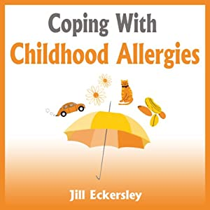 Coping With Childhood Allergies Audiobook
