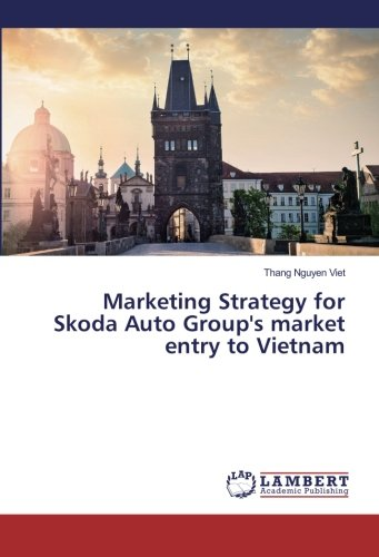 Marketing Strategy for Skoda Auto Group's market entry to Vietnam by LAP LAMBERT Academic Publishing