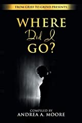 Grief to Grind: Where did I go? Paperback