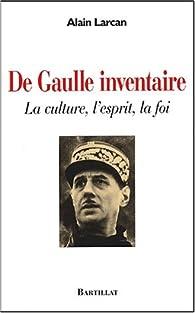 De Gaulle : Inventaire par Alain Larcan