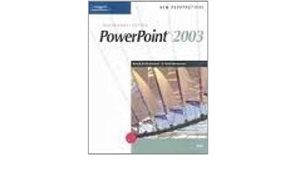 New Perspectives on Microsoft Office PowerPoint 2003, Brief