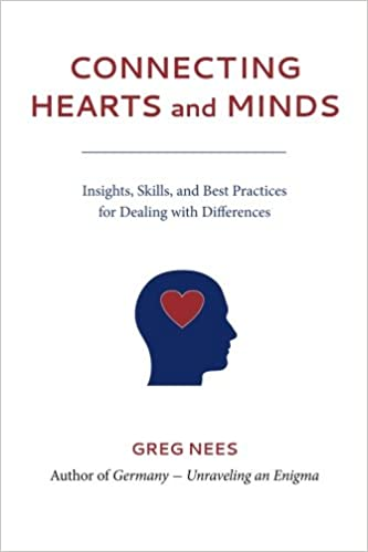 Connecting Hearts and Minds: Insights, Skills, and Best Practicesfor Dealing with Differences