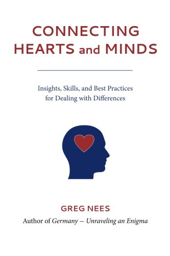 Connecting Hearts and Minds: Insights, Skills, and Best Practices  for Dealing with Differences