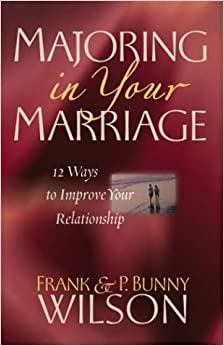 Majoring in Your Marriage: 12 Ways to Improve Your Relationship ...