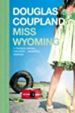 Front cover for the book Miss Wyoming by Douglas Coupland