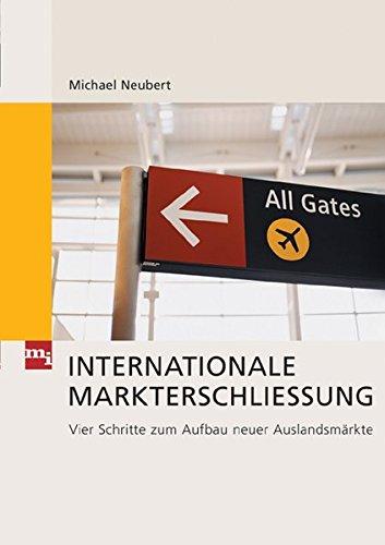 Internationale Markterschließung. 4 Schritte zum Aufbau neuer Auslandsmärkte (mi-Fachverlag bei Redline)