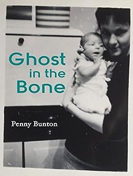 Ghost in the Bone by [Bunton, Penny]