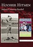 img - for Hoosier Hitmen: Indiana University Baseball (IN) (Images of Baseball) book / textbook / text book