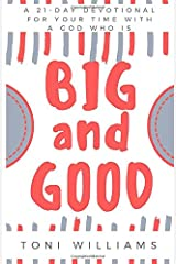 Big and Good: 21 Days With an Amazing God Paperback