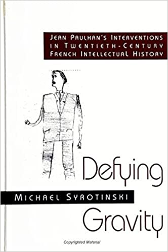 Image result for Michael Syrotinski, Defying Gravity: Jean Paulhan's Interventions in