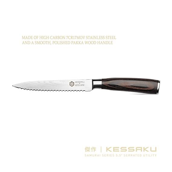 Kessaku 5.5-Inch Serrated Utility Knife - Samurai Series - High Carbon 7Cr17MoV Stainless Steel with Blade Guard 8 SAMURAI SERIES - Kessaku professional knives are well suited to tackle all your culinary needs. Our knives are hand crafted by our highly trained technicians utilizing cutting edge technology and the finest materials. Designed in Japan, our Kessaku knives will be a staple in your kitchen and will become your 'Go To' knife. Experience the difference owning a true Chef's knife can make. You have joined countless chefs and true cooking enthusiasts who already own this professional knife. PREMIUM CONSTRUCTION - Utilizing our specially formulated High Carbon 7CR17MOV Stainless Steel your knife is constructed to be very resistant to corrosion and rust. The mirror polished, smooth pakka wood handle offers superior strength and comfort while its seamless build ensures no dirt or debris collects on your knife. The pakka wood handle is heat, cold, and moisture resistant and has a full tang for added strength. Kessaku means masterpiece in Japanese and that is what you will be receiving. COMFORT AND DESIGN - We design our knives to be well balanced so you won't feel dragged down. The knife's ergonomics helps reduce aches and fatigue in your hands. The precision forged, razor sharp blade is hand sharpened by a 16° angle per side making for a sharper, longer lasting blade edge. With a Rockwell hardness of 58 you are sure to receive a strong and durable blade. A good knife is an extension of your hand and so you should choose one that makes the work feel effortless.