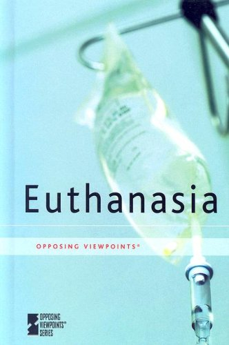 Euthanasia (Opposing Viewpoints)