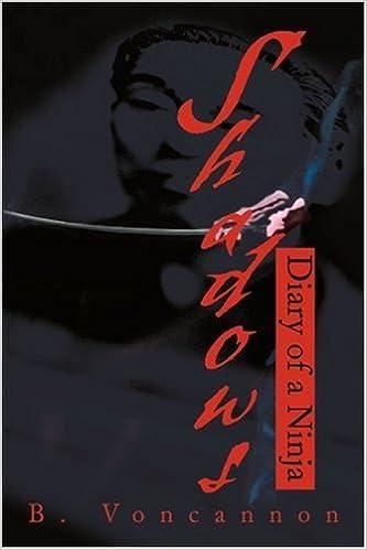 Shadows: Diary of a Ninja: Brian Voncannon: 9780595172337 ...