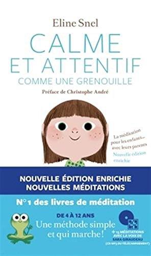 Calme Et Attentif Comme Une Grenouille  Nouvelle Edition  - No. 1 Des Livres De Meditation French Edition