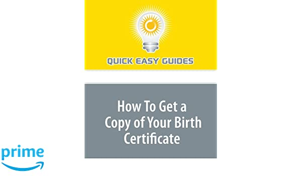 How To Get a Copy of Your Birth Certificate: Quick Easy Guides ...