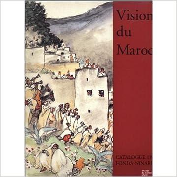 Télécharger en ligne Vision du Maroc : Catalogue raisonné du Fonds Ninard epub pdf