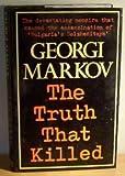 The Truth That Killed, Georgi Markov, 0297783009