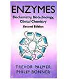 ENZYMES: Biochemistry, Biotechnology, Clinical Chemistry, 2/E