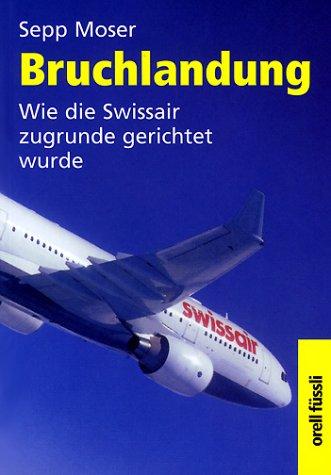 Bruchlandung: Wie die Swissair zugrunde gerichtet wurde