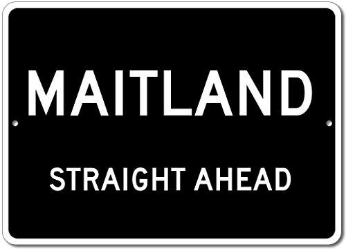 Custom Aluminum Sign   Maitland  Florida Us City Straight Ahead Sign   Black   12 X18