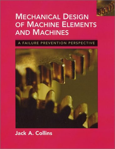 Mechanical Design of Machine Elements and Machines: A Failure Prevention Perspective