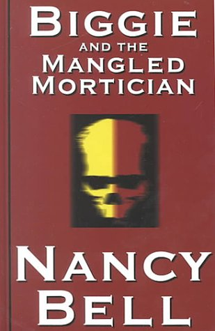0786225629 - Nancy Bell: Biggie and the Mangled Mortician - Libro