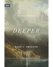 Deeper: Real Change for Real Sinners