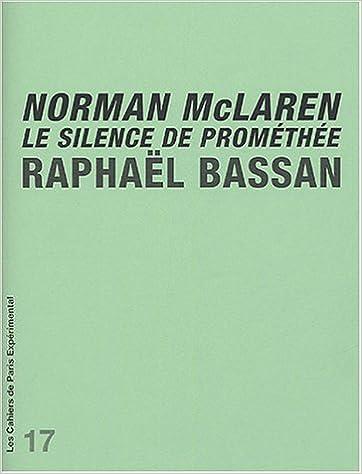 En ligne téléchargement Norman McLaren : Le silence de Prométhée pdf