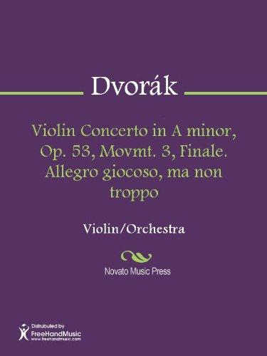 Violin Concerto in A minor, Op. 53, Movmt. 3, Finale. Allegro giocoso, ma non troppo -