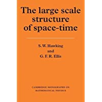 The Large Scale Structure of Space-Time (Cambridge Monographs on Mathematical Physics)