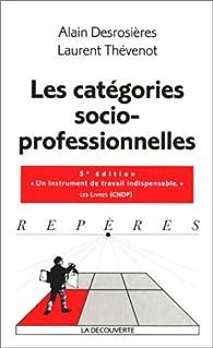 Les catégories socio-professionnelles. 5ème édition par Laurent Thévenot