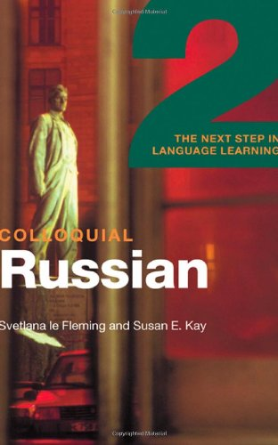 Colloquial Russian 2: The Next Step in Language Learning (Colloquial Series)