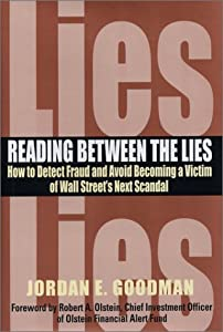 Reading between the Lies: How to detect fraud and avoid becoming a victim of Wall Street's next scandal.